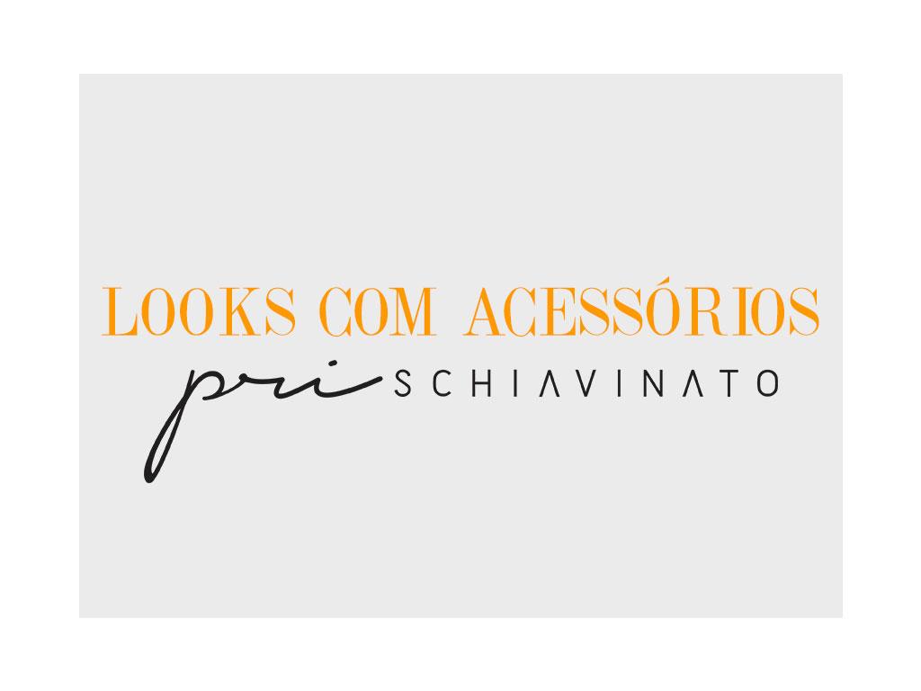 Looks-com-acessórios-Pri-Schiavinato